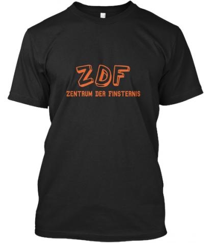ZDF Zentrum der Finsternis T-Shirt