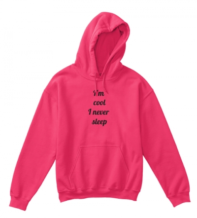 I am cool I never Sleep Hoodie