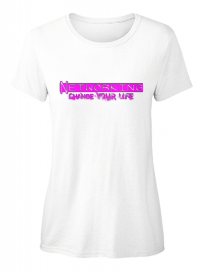 Networking Change Life T-Shirt