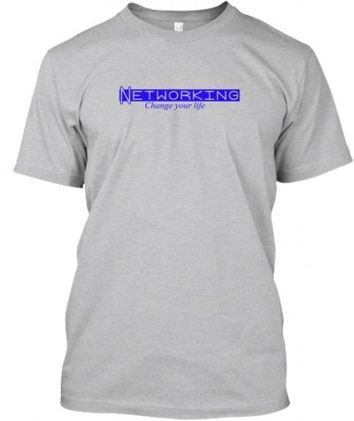 Networking Change Your Life T-Shirt