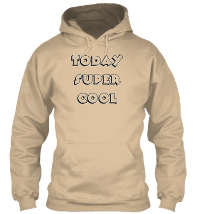 Today Super Cool Hoodie